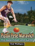 Pistol Pete Maravich: His Basketball and Career (ebook)