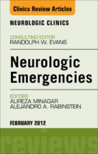 Neurologic Emergencies,  An Issue of Neurologic Clinics (ebook)