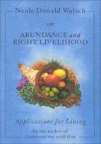 Neale Donald Walsch on Abundance and Right Livelihood (ebook)