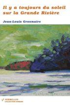 Il y a toujours du soleil sur la Grande Rivière (ebook)
