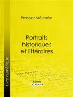 Portraits historiques et littéraires (ebook)