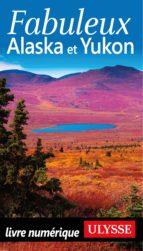 Fabuleux Alaska et Yukon (ebook)