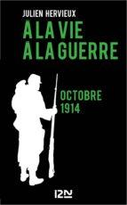 A la vie, à la guerre - octobre 1914 (ebook)