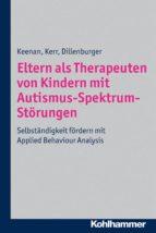 Eltern als Therapeuten von Kindern mit Autismus-Spektrum-Störungen