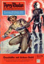 Perry Rhodan 46: Geschäfte mit Arkon-Stahl (Heftroman) (ebook)