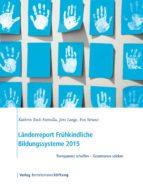 Länderreport Frühkindliche Bildungssysteme 2015 (ebook)
