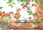La storia di Bella la coccinella, che vuole disegnare punti dappertutto. Italiano-Inglese. / The story of the little Ladybird Marie, who wants to paint dots everythere. Italian-English!