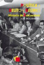 Política y delito y delirio (ebook)