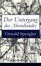 Der Untergang des Abendlandes (Vollständige Ausgabe: Band 1&2) (ebook)