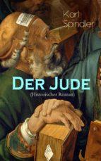 Der Jude (Historischer Roman) - Vollständige Ausgabe