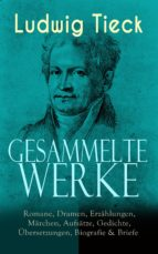 Sämtliche Werke: Romane, Dramen, Erzählungen, Märchen, Aufsätze, Gedichte, Übersetzungen, Biografie & Briefe (ebook)
