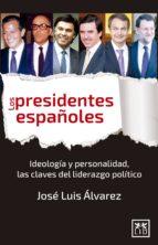 Los presidentes españoles (ebook)