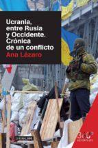 Ucrania, entre Rusia y Occidente. Crónica de un conflicto (ebook)