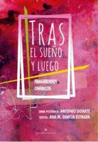 Tras el sueño y luego. Fragmentos oníricos (ebook)
