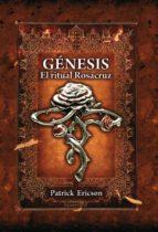 Génesis. El ritual Rosacruz (ebook)