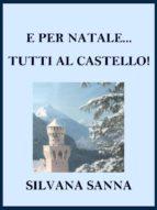 E per Natale... tutti al castello! (ebook)