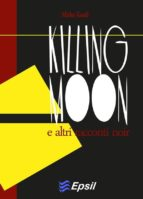Killing moon (ebook)