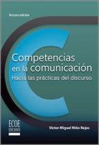 Competencias en la Comunicación. Hacia las prácticas del discurso. (ebook)