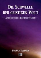 Die Schwelle der geistigen Welt. Aphoristische Betrachtungen. (ebook)