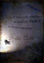 COMO UNA SOMBRA A LA DERIVA. PARTE 2 (ebook)