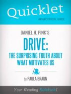 Quicklet on Daniel H. Pink's Drive: The Surprising Truth About What Motivates Us (ebook)