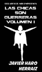 LAS CHICAS SON GUERRERAS VOLUMEN I (ebook)