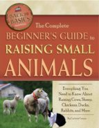 The Complete Beginner's Guide to Raising Small Animals (ebook)
