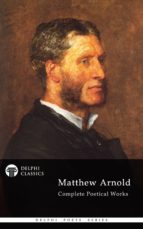 Delphi Complete Poetical Works of Matthew Arnold (Illustrated) (ebook)
