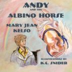 Andy & the Albino Horse (ebook)