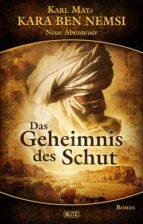 Karl Mays Kara Ben Nemsi - Neue Abenteuer 05: Das Geheimnis des Schut (ebook)
