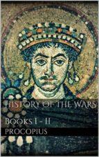 History of the Wars, Books I - II (ebook)