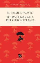 El primer Fausto / Todavía más allá del otro océano (ebook)