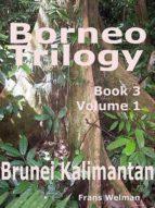 Borneo Trilogy Brunei: Book 3 Volume 1 (ebook)