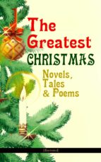 The Greatest Christmas Novels, Tales & Poems (Illustrated) (ebook)