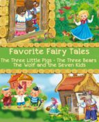 Favorite Fairy Tales (The Three Little Pigs, The Three Bears, The Wolf and the Seven Kids) (ebook)