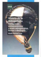 Historia de la antropología. Formaciones socioeconómicas y praxis antropológicas, teorías e ideologías (ebook)