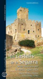 Els castells de la Segarra. Onze itineraris per la marca segarrenca
