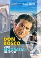 Don Bosco, una biografía nueva (ebook)