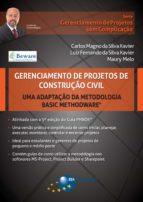 Gerenciamento de Projetos de Construção Civil: uma adaptação da metodologia Basic Methodware® (ebook)