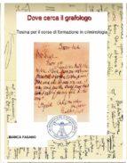 """""""Dove cerca il grafologo"""" Tesina per il corso di formazione in criminologia (ebook)"""
