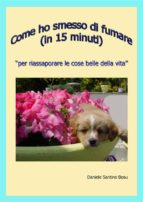 Come ho smesso di fumare (in 15 minuti) (ebook)