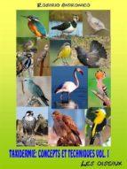 TAXIDERMIE: CONCEPTS ET TECHNIQUES VOL. 1 - les oiseaux (ebook)
