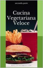 Cucina Vegetariana Veloce 2 (ebook)