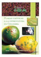 Plagas exóticas a la citricultura en Colombia