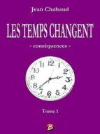 LES TEMPS CHANGENT - Tome 1 (ebook)