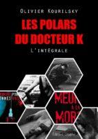 Les polars du Docteur K, l'intégrale (ebook)