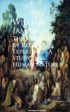 The Varieties of Religious Experience: A Study in Human Nature (ebook)