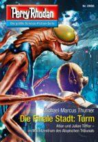 Perry Rhodan 2866: Die Finale Stadt: Turm (Heftroman) (ebook)