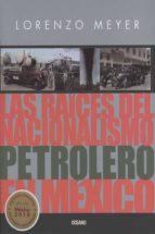 Las raíces del nacionalismo petrolero en México (ebook)