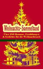 Weihnachts-Sammelband: Über 280 Romane, Erzählungen & Gedichte für die Weihnachtszeit (Illustrierte Ausgabe) (ebook)